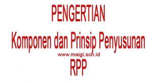 pengertian rpp, komponen rpp dan prinsip penyusunan RPP